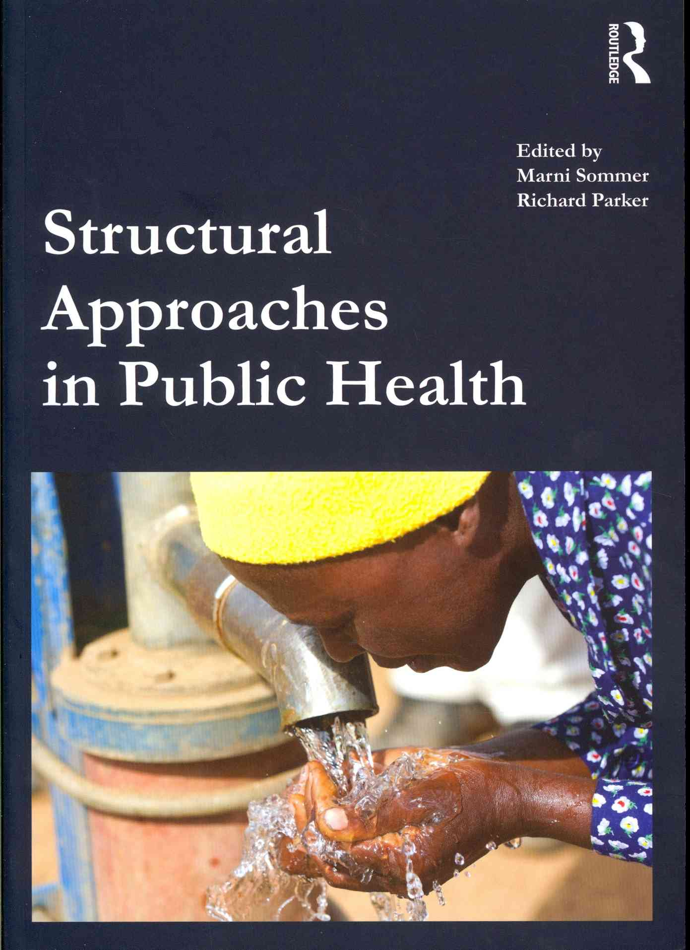 Structural Approaches in Public Health By Sommer, Marni (EDT)/ Parker, Richard (EDT)